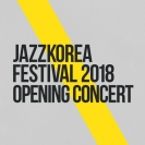 JazzKorea Festival 2018 - Opening Concert: Song Hachul Quartet & Han Solip