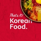 That's It! Korean Food!